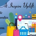 At Inspire Uplift: find a wide range of goodies that will inspire you