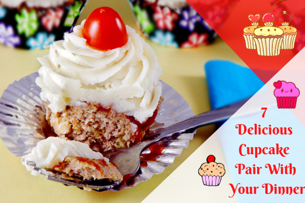 7 Delicious Cupcake Pair With Your Dinner
