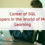Career of SQL Developers in the World of Machine Learning