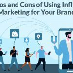 Top Pros and Cons of Influencer Marketing