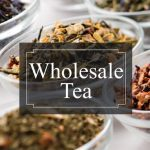 5 Useful Tips to Buy Wholesale Tea For Profit