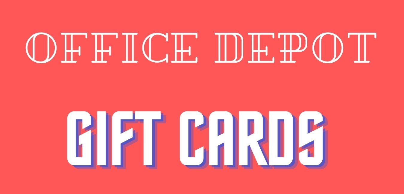 Everything about Office Depot Gift Cards