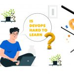Is DevOps Hard To Learn